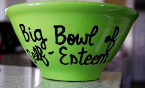 A big bowl of self-esteem