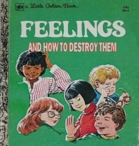 "A children's book ""Feelings and how to destroy them."""