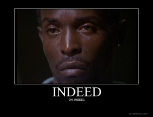 "Omar from the Wire, ""Indeed."""