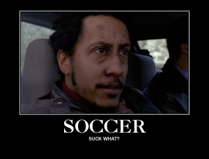 Bubs from The Wire saying Soccer - Suck What?