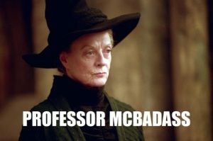 "Maggie Smith as Professor McGonagall with text ""Professor McBadass"""